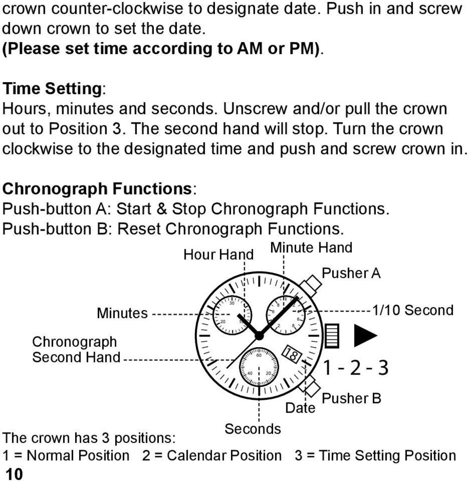 Chronograph Functions: Push-button A: Start & Stop Chronograph Functions. Push-button B: Reset Chronograph Functions.