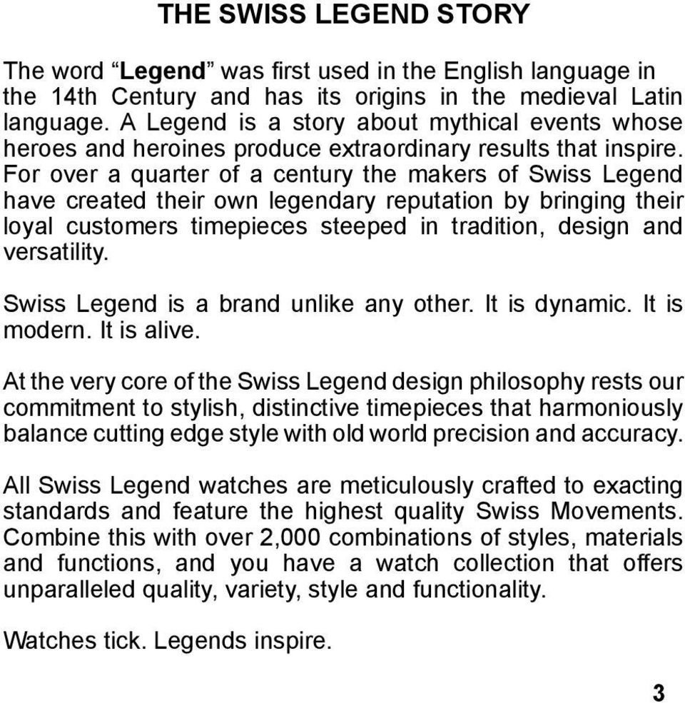 For over a quarter of a century the makers of Swiss Legend have created their own legendary reputation by bringing their loyal customers timepieces steeped in tradition, design and versatility.