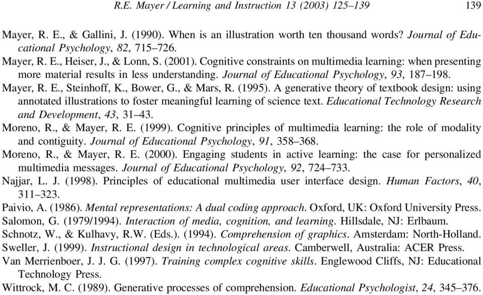 Mayer, R. E., Steinhoff, K., Bower, G., & Mars, R. (1995). A generative theory of textbook design: using annotated illustrations to foster meaningful learning of science text.
