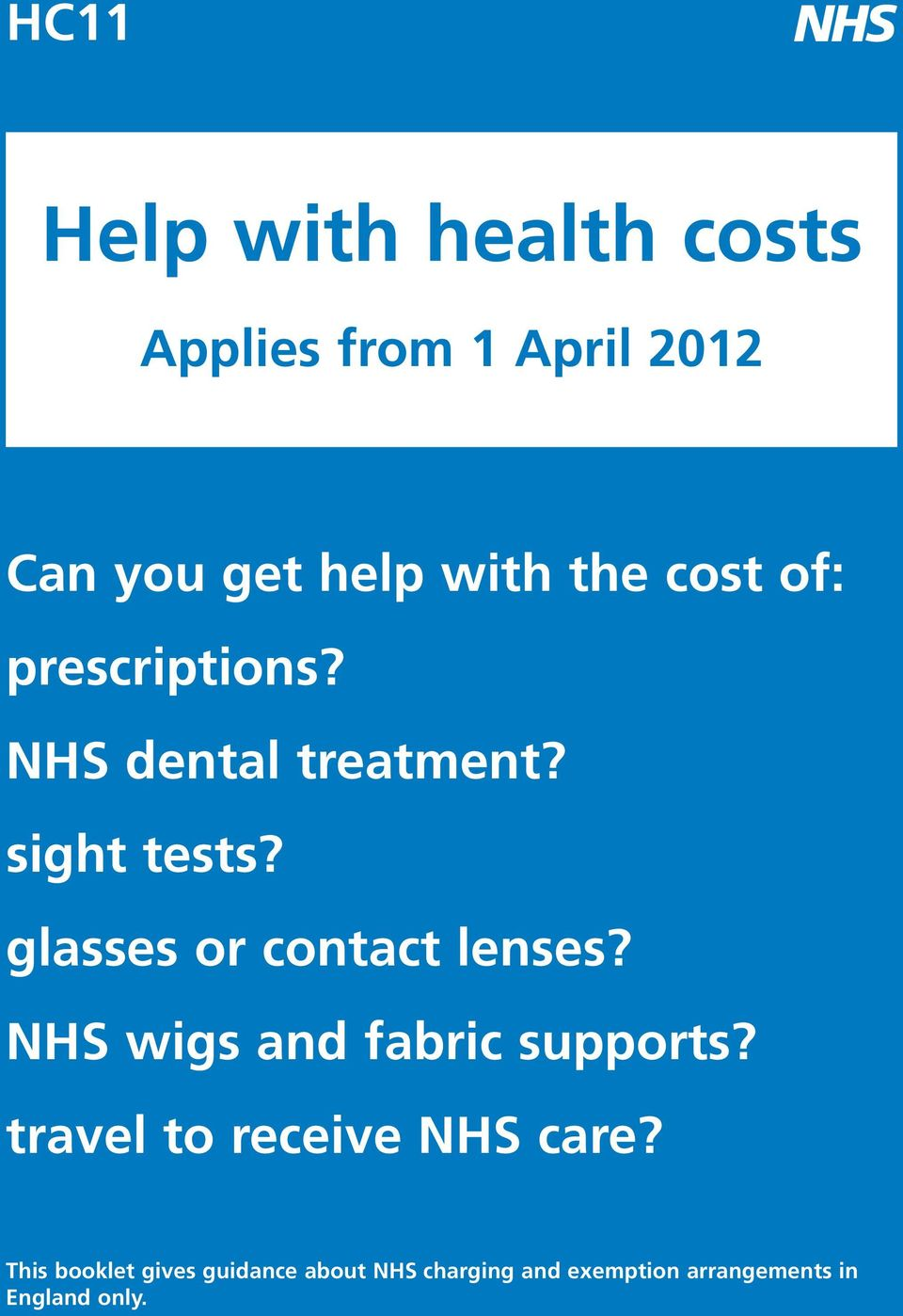 glasses or contact lenses? NHS wigs and fabric supports?