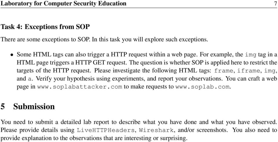 The question is whether SOP is applied here to restrict the targets of the HTTP request. Please investigate the following HTML tags: frame, iframe, img, and a.