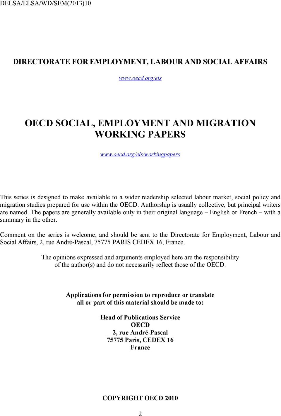 org/els/workingpapers This series is designed to make available to a wider readership selected labour market, social policy and migration studies prepared for use within the OECD.