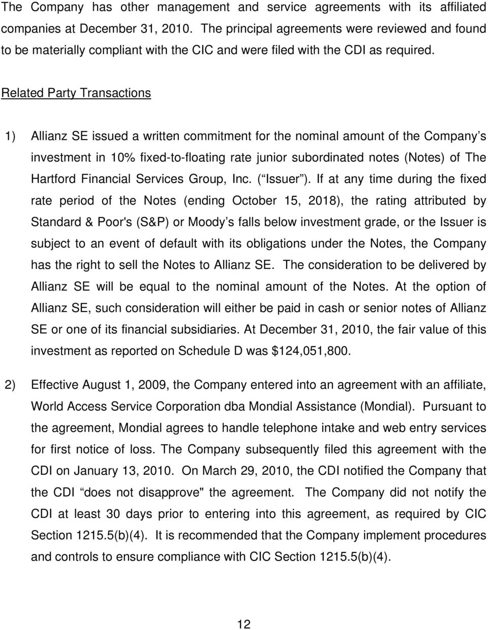 Related Party Transactions 1) Allianz SE issued a written commitment for the nominal amount of the Company s investment in 10% fixed-to-floating rate junior subordinated notes (Notes) of The Hartford