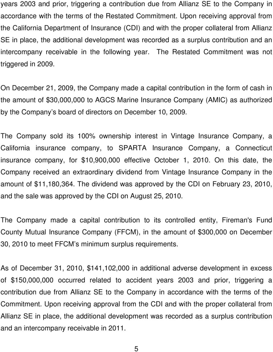 and an intercompany receivable in the following year. The Restated Commitment was not triggered in 2009.