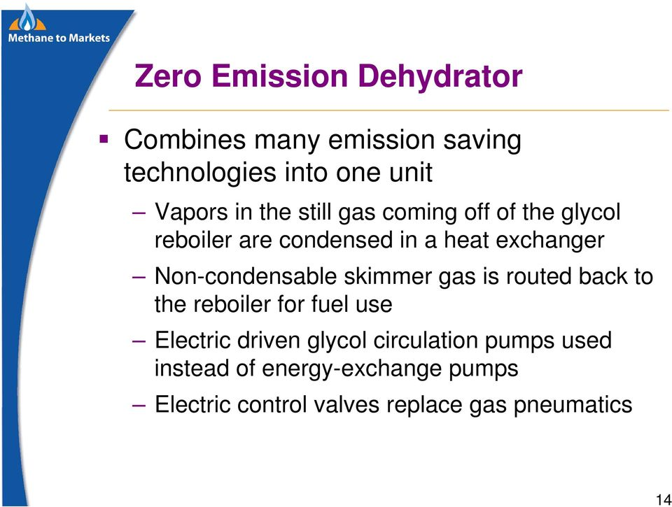 Non-condensable skimmer gas is routed back to the reboiler for fuel use Electric driven