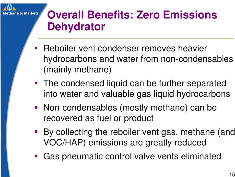 liquid hydrocarbons Non-condensables (mostly methane) can be recovered as fuel or product By collecting the