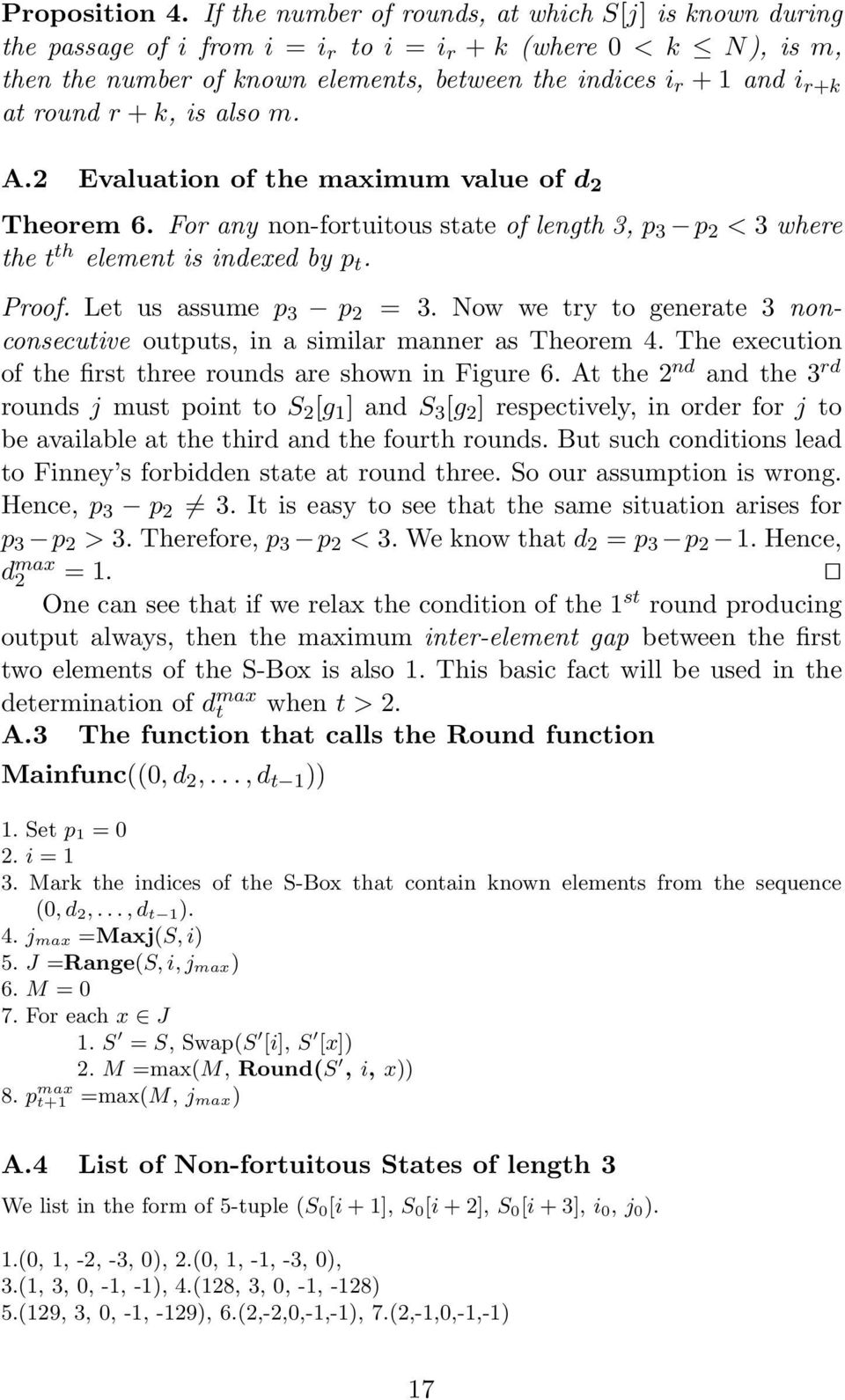 round r + k, is also m. A.2 Evaluation of the maximum value of d 2 Theorem 6. For any non-fortuitous state of length 3, p 3 p 2 < 3 where the t th element is indexed by p t. Proof.