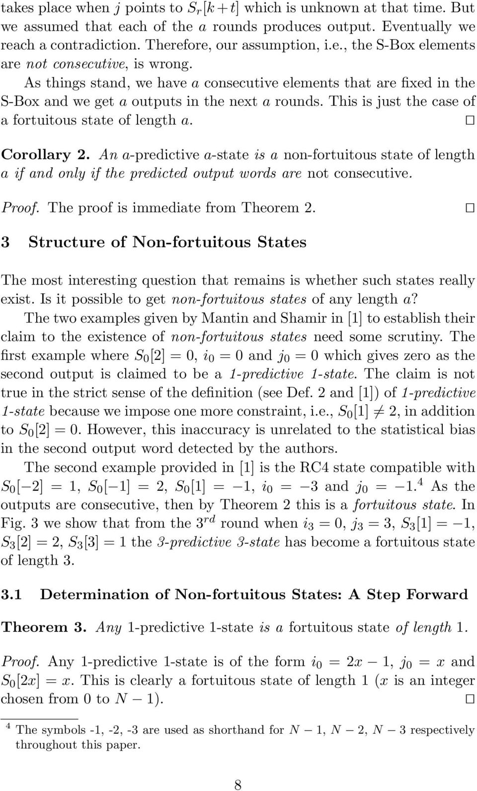 An a-predictive a-state is a non-fortuitous state of length a if and only if the predicted output words are not consecutive. Proof. The proof is immediate from Theorem 2.