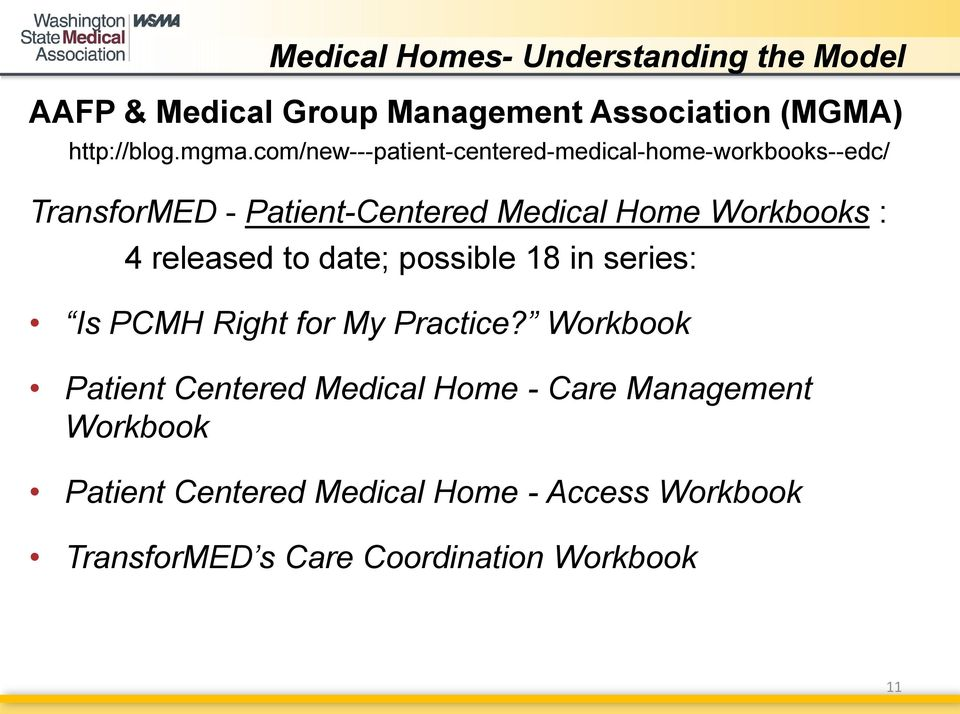 Workbooks : 4 released to date; possible 18 in series: Is PCMH Right for My Practice?