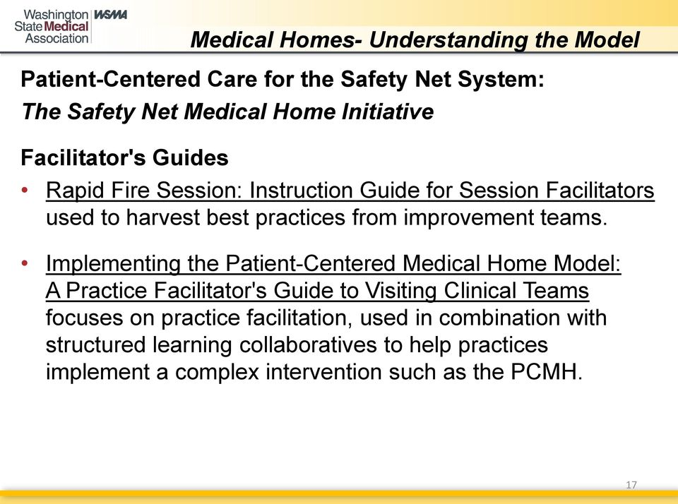 Implementing the Patient-Centered Medical Home Model: A Practice Facilitator's Guide to Visiting Clinical Teams focuses on