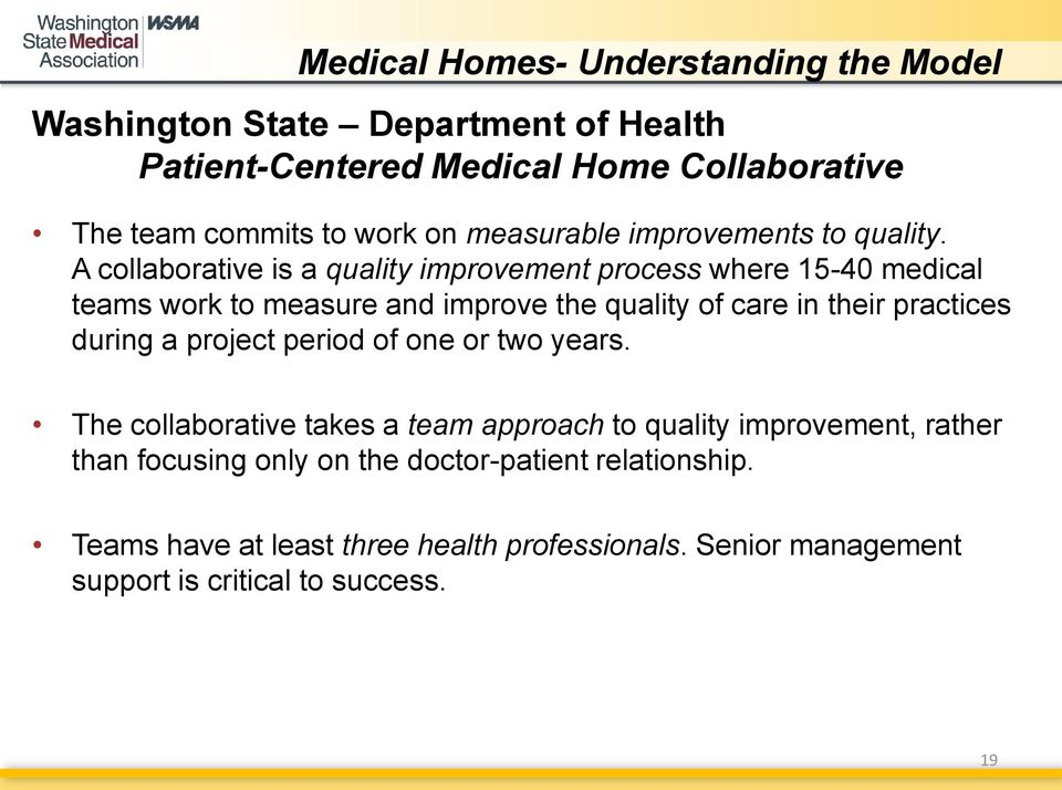 A collaborative is a quality improvement process where 15-40 medical teams work to measure and improve the quality of care in their