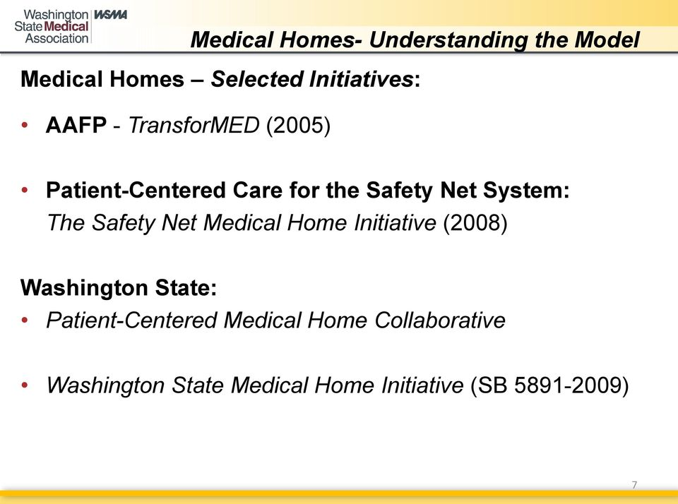 Medical Home Initiative (2008) Washington State: Patient-Centered