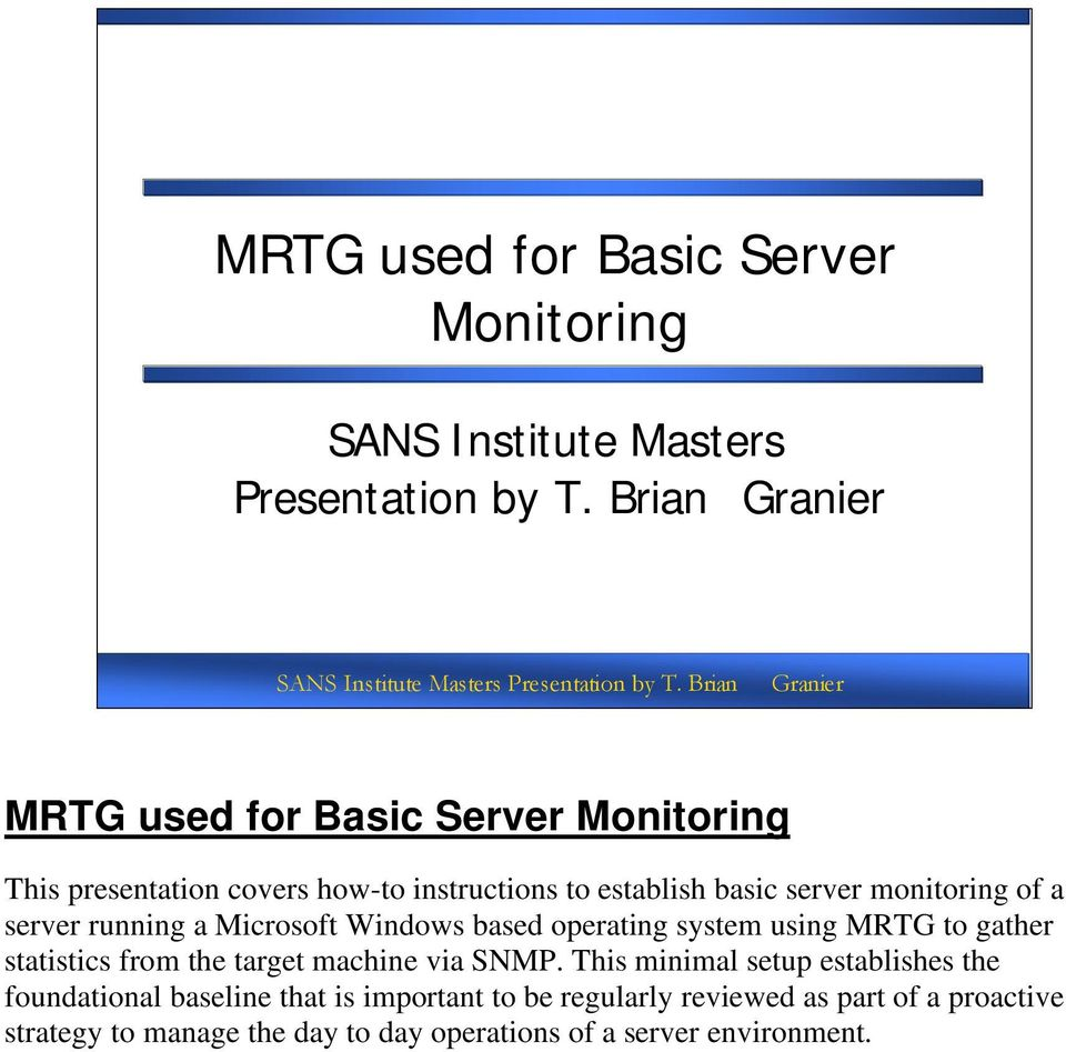 server running a Microsoft Windows based operating system using MRTG to gather statistics from the target machine via SNMP.