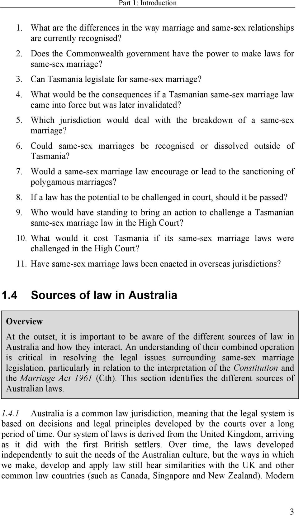What would be the consequences if a Tasmanian same-sex marriage law came into force but was later invalidated? 5. Which jurisdiction would deal with the breakdown of a same-sex marriage? 6.