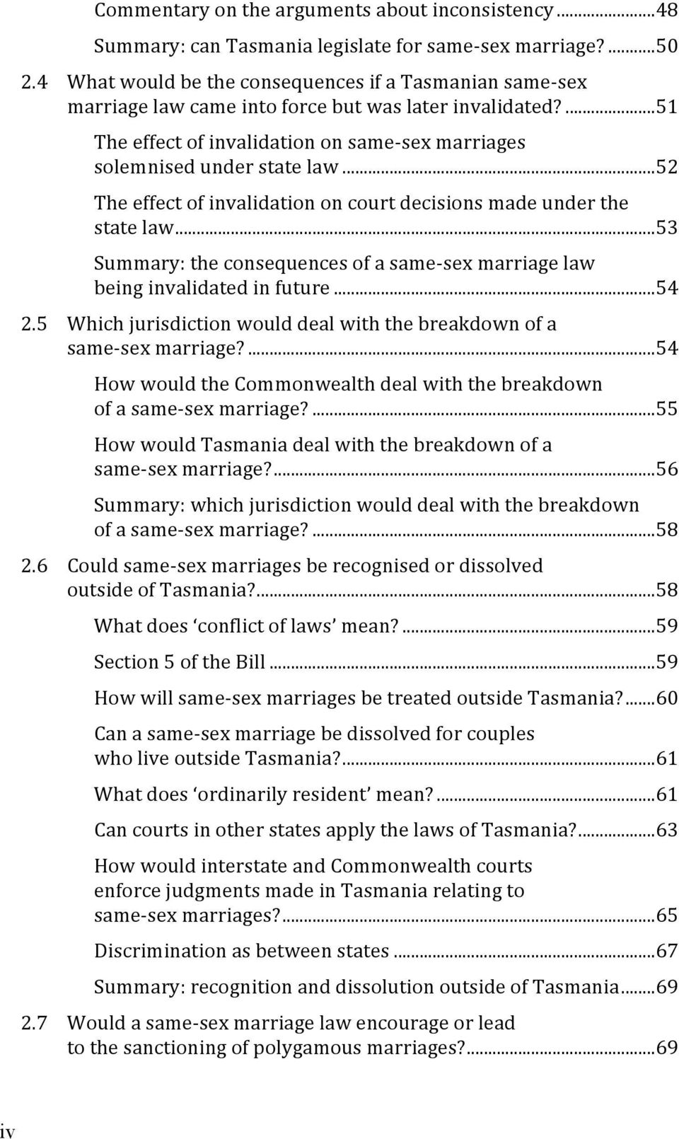.. 52 The effect of invalidation on court decisions made under the state law... 53 Summary: the consequences of a same- sex marriage law being invalidated in future... 54 2.