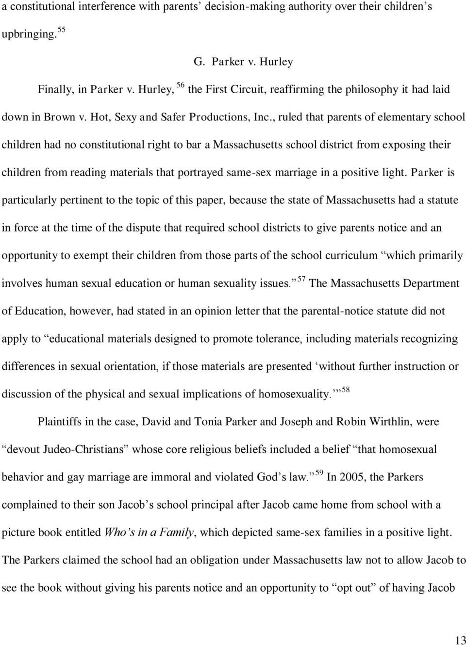 , ruled that parents of elementary school children had no constitutional right to bar a Massachusetts school district from exposing their children from reading materials that portrayed same-sex