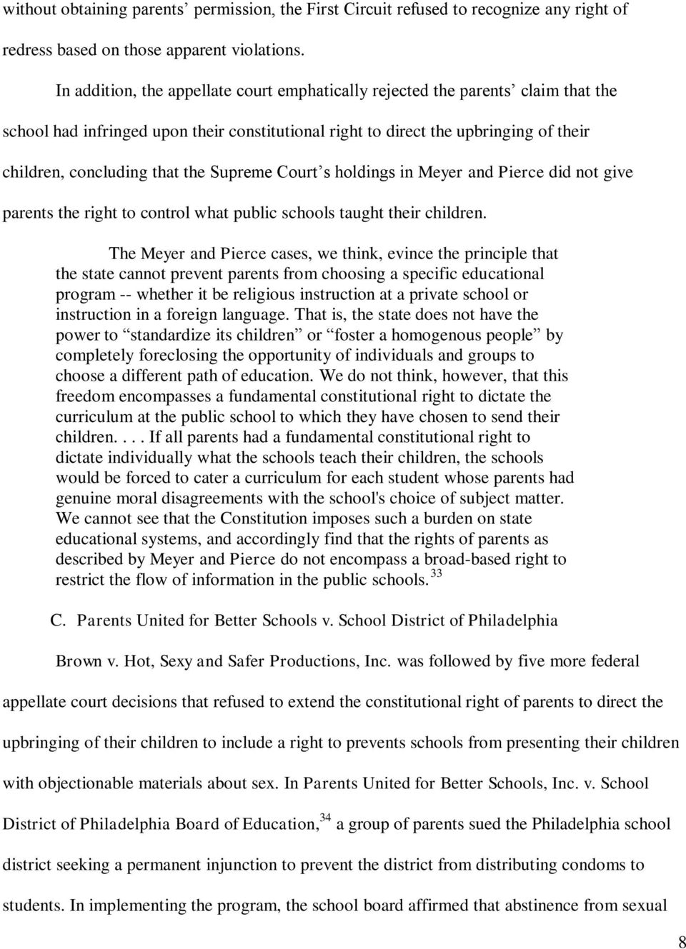 Supreme Court s holdings in Meyer and Pierce did not give parents the right to control what public schools taught their children.