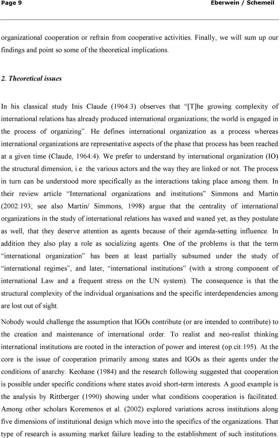 study has Inis already are Claude representative He produced defines (1964:3) international aspects observes of the organizations; that phase [T]he that process growing as the a world process has