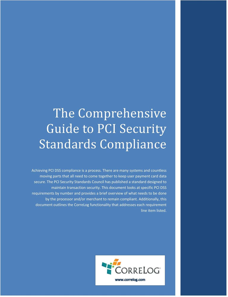 The PCI Security Standards Council has published a standard designed to maintain transaction security.