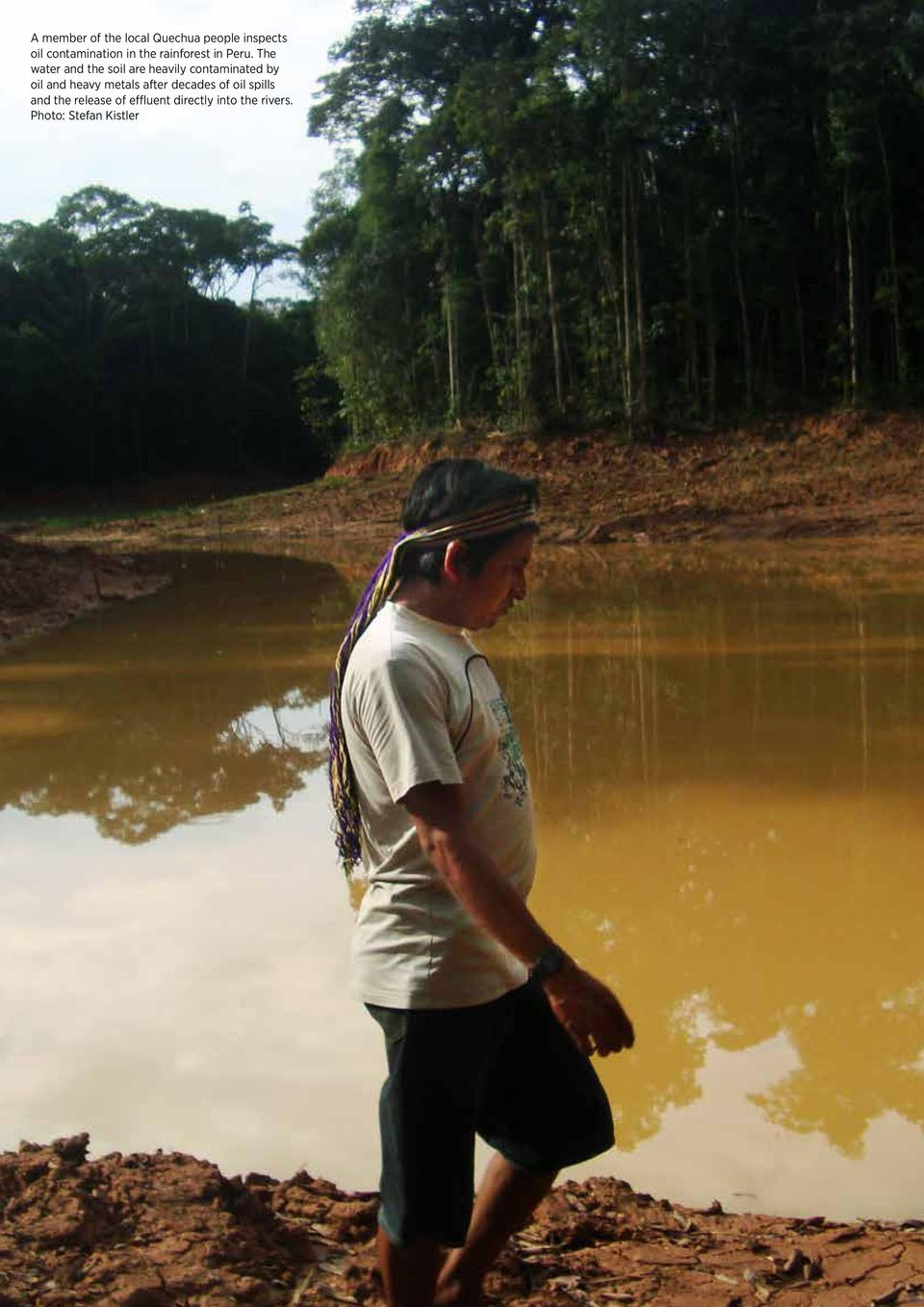 The water and the soil are heavily contaminated by oil and heavy