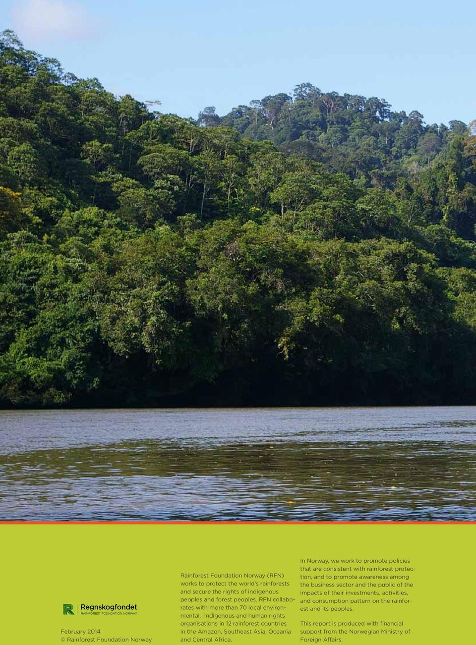 RFN collaborates with more than 70 local environmental, indigenous and human rights organisations in 12 rainforest countries in the Amazon, Southeast Asia, Oceania and Central