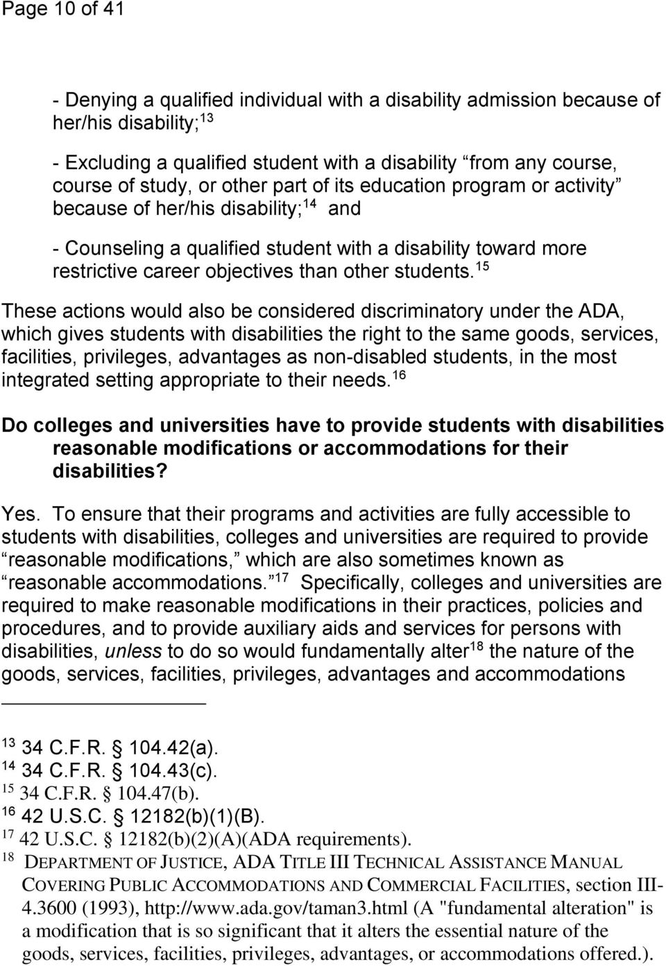 15 These actions would also be considered discriminatory under the ADA, which gives students with disabilities the right to the same goods, services, facilities, privileges, advantages as