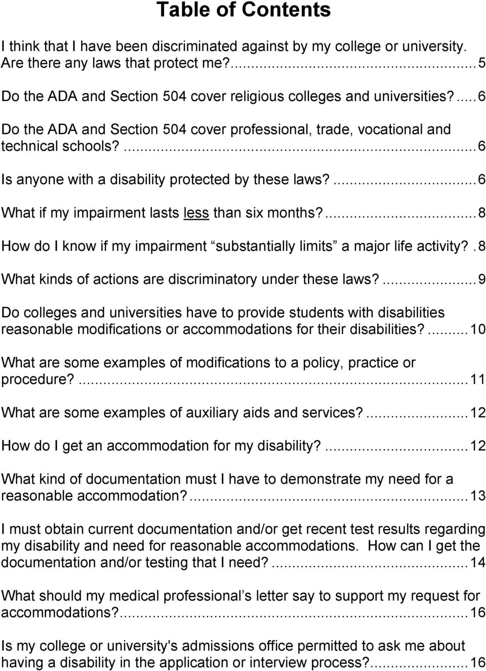 ... 6 Is anyone with a disability protected by these laws?... 6 What if my impairment lasts less than six months?... 8 How do I know if my impairment substantially limits a major life activity?