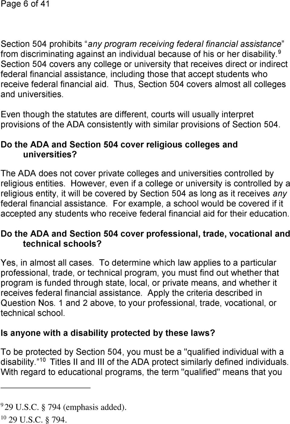 Thus, Section 504 covers almost all colleges and universities.