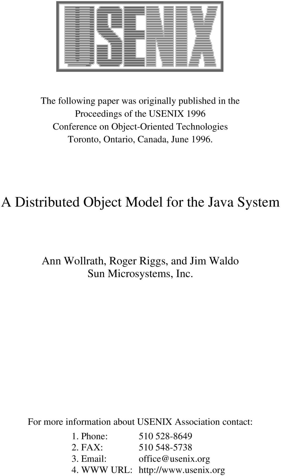 A Distributed Object Model for the Java System Ann Wollrath, Roger Riggs, and Jim Waldo Sun Microsystems,