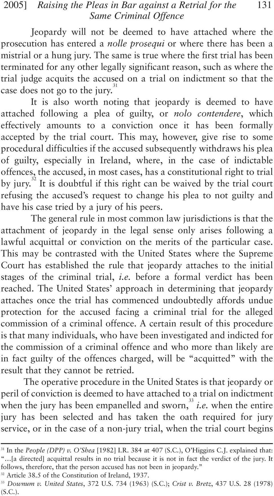 The same is true where the first trial has been terminated for any other legally significant reason, such as where the trial judge acquits the accused on a trial on indictment so that the case does