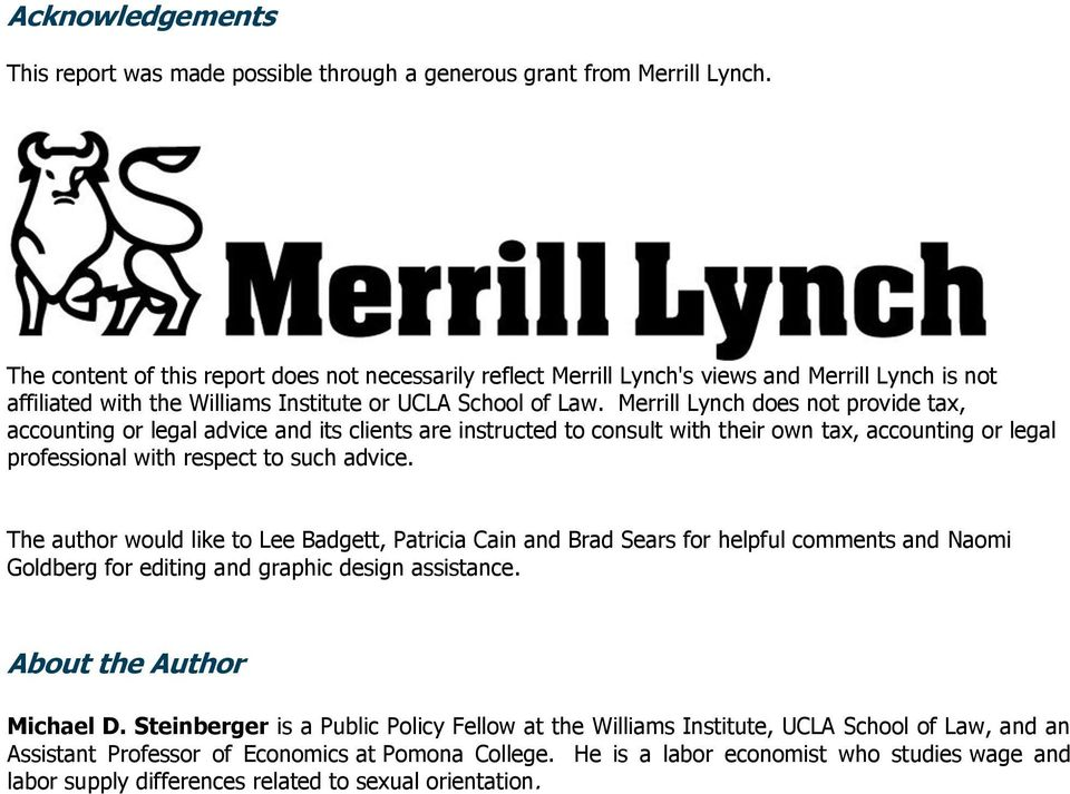Merrill Lynch does not provide tax, accounting or legal advice and its clients are instructed to consult with their own tax, accounting or legal professional with respect to such advice.