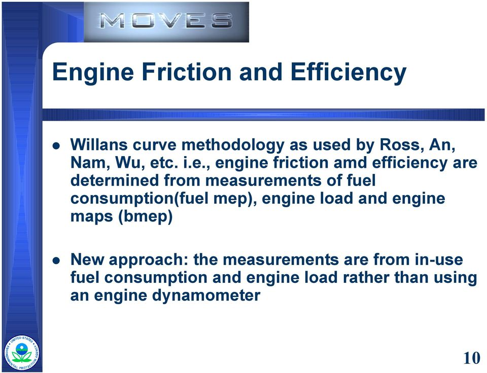 efficiency are determined from measurements of fuel consumption(fuel mep), engine load
