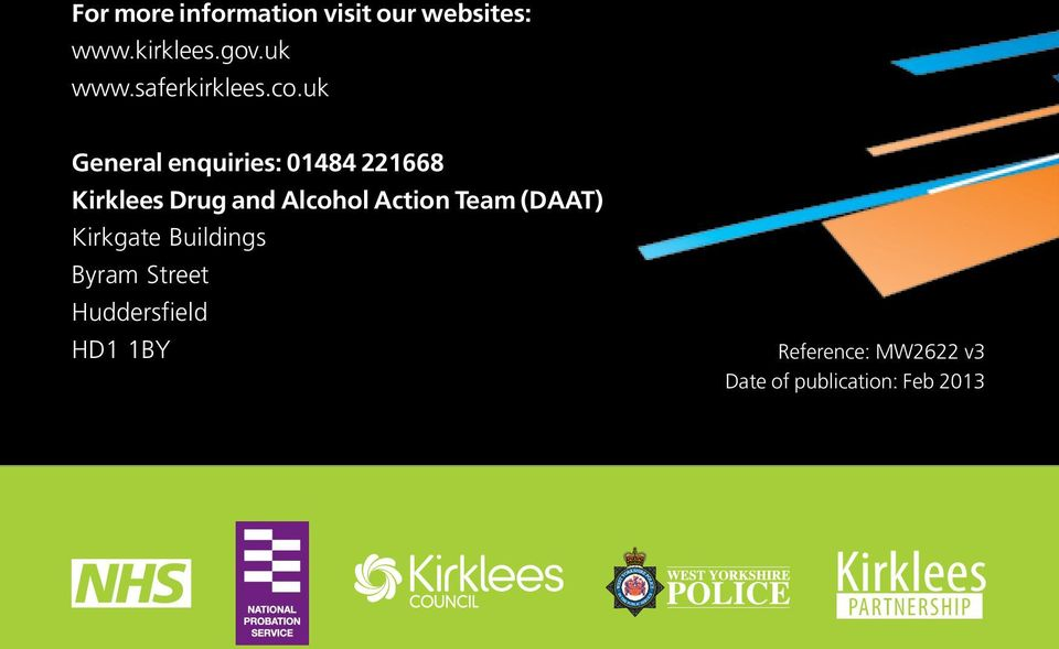uk General enquiries: 01484 221668 Kirklees Drug and Alcohol Action
