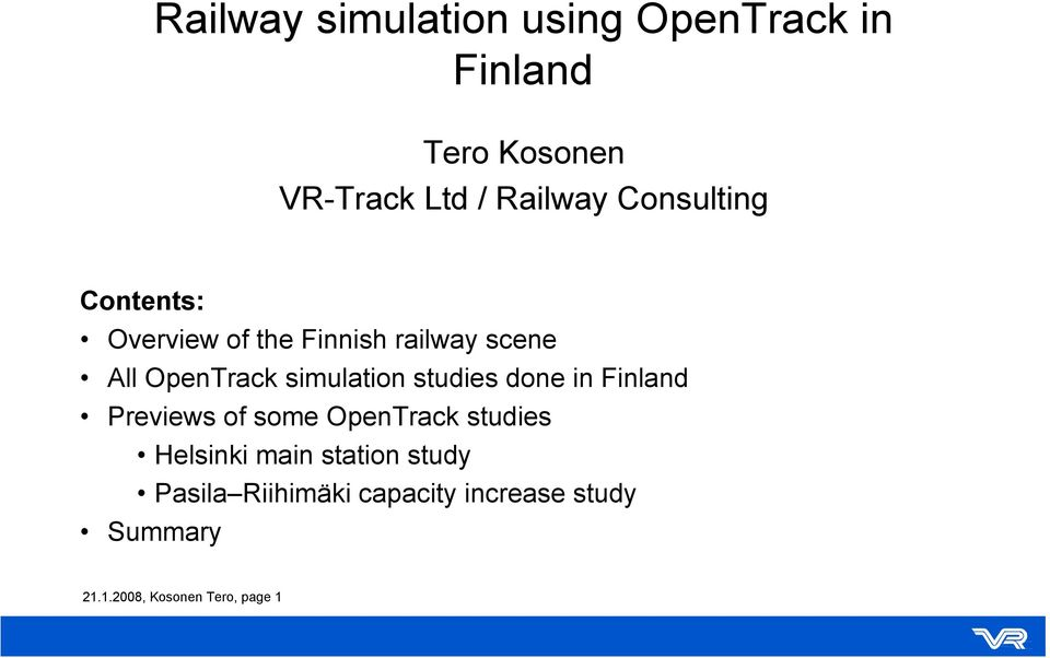 studies done in Finland Previews of some OpenTrack studies Helsinki main station
