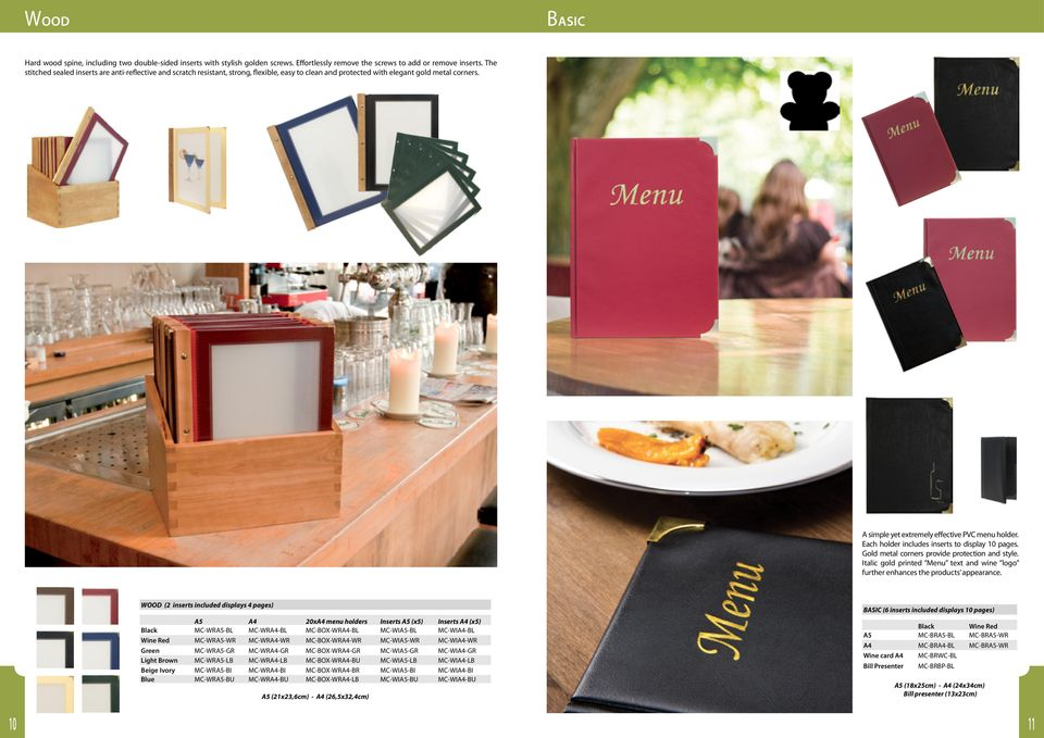 Each holder includes inserts to display 10 pages. Gold metal corners provide protection and style. Italic gold printed Menu text and wine logo further enhances the products appearance.