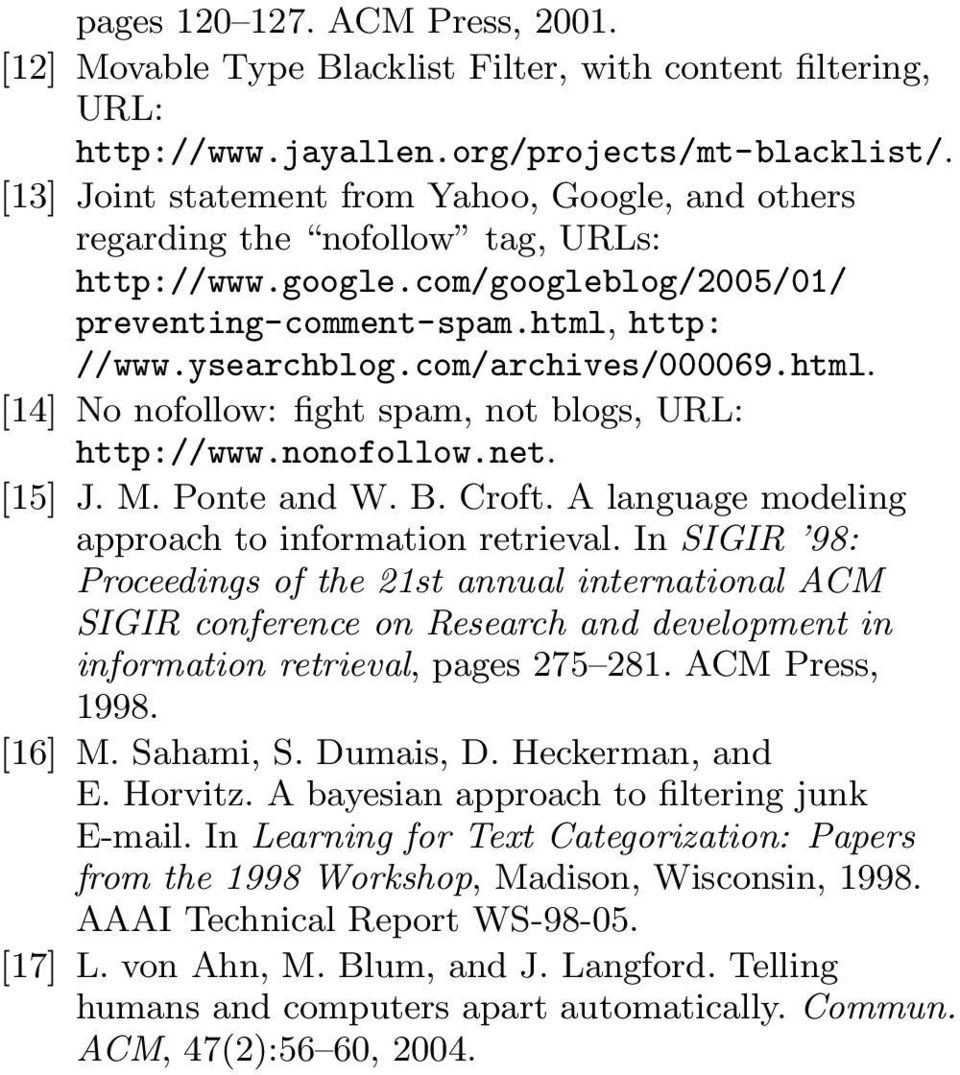 com/archives/000069.html. [14] No nofollow: fight spam, not blogs, URL: http://www.nonofollow.net. [15] J. M. Ponte and W. B. Croft. A language modeling approach to information retrieval.