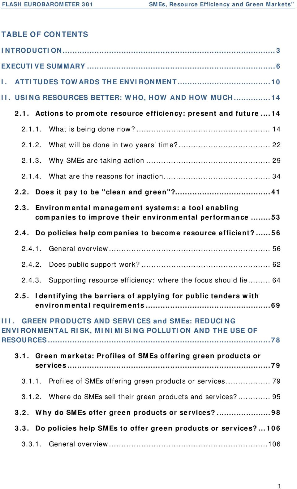 ... 41 2.3. Environmental management systems: a tool enabling companies to improve their environmental performance... 53 2.4. Do policies help companies to become resource efficient?... 56 2.4.1. General overview.