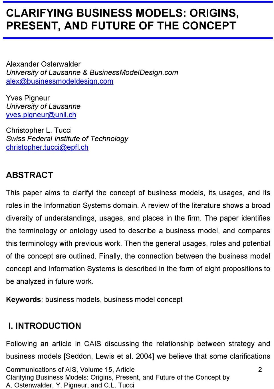 ch ABSTRACT This paper aims to clarifyi the concept of business models, its usages, and its roles in the Information Systems domain.