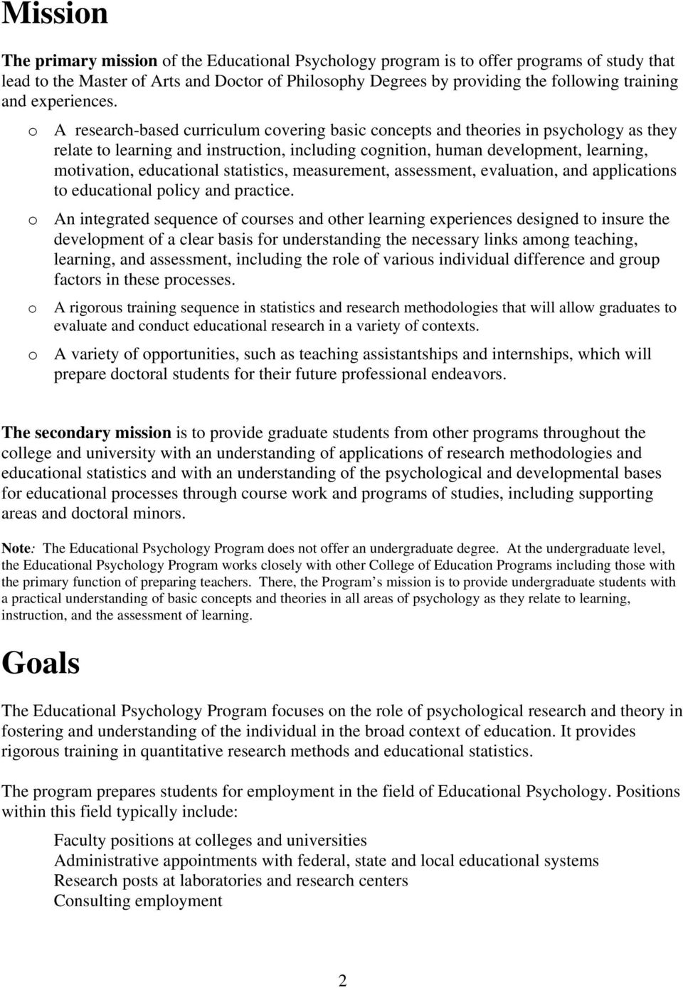 o A research-based curriculum covering basic concepts and theories in psychology as they relate to learning and instruction, including cognition, human development, learning, motivation, educational
