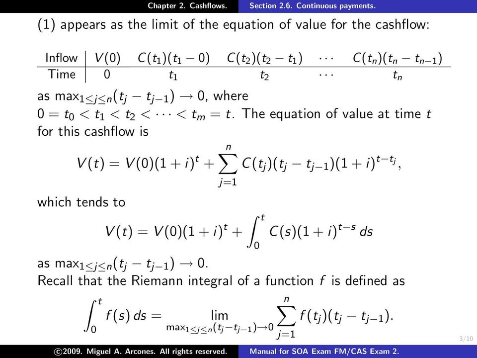 The equation of value at time t for this cashflow is n V (t) = V ()(1 + i) t + C(t j )(t j t j 1 )(1 + i) t t j, which tends to j=1 V (t) = V ()(1 + i) t + t