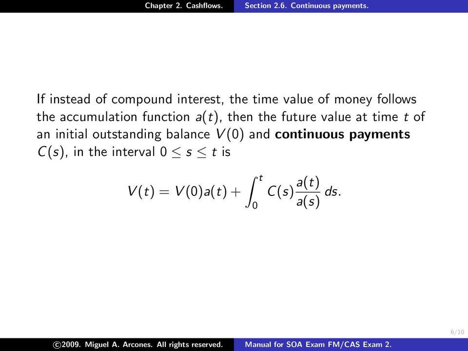 and continuous payments C(s), in the interval s t is t V (t) = V ()a(t) + C(s) a(t)