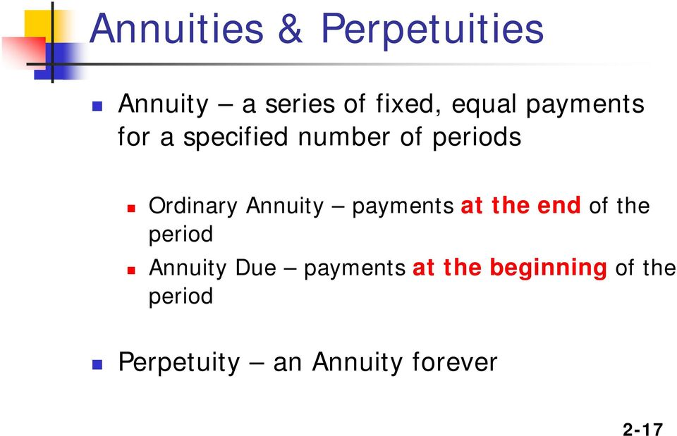 payments at the end of the period Annuity Due payments at