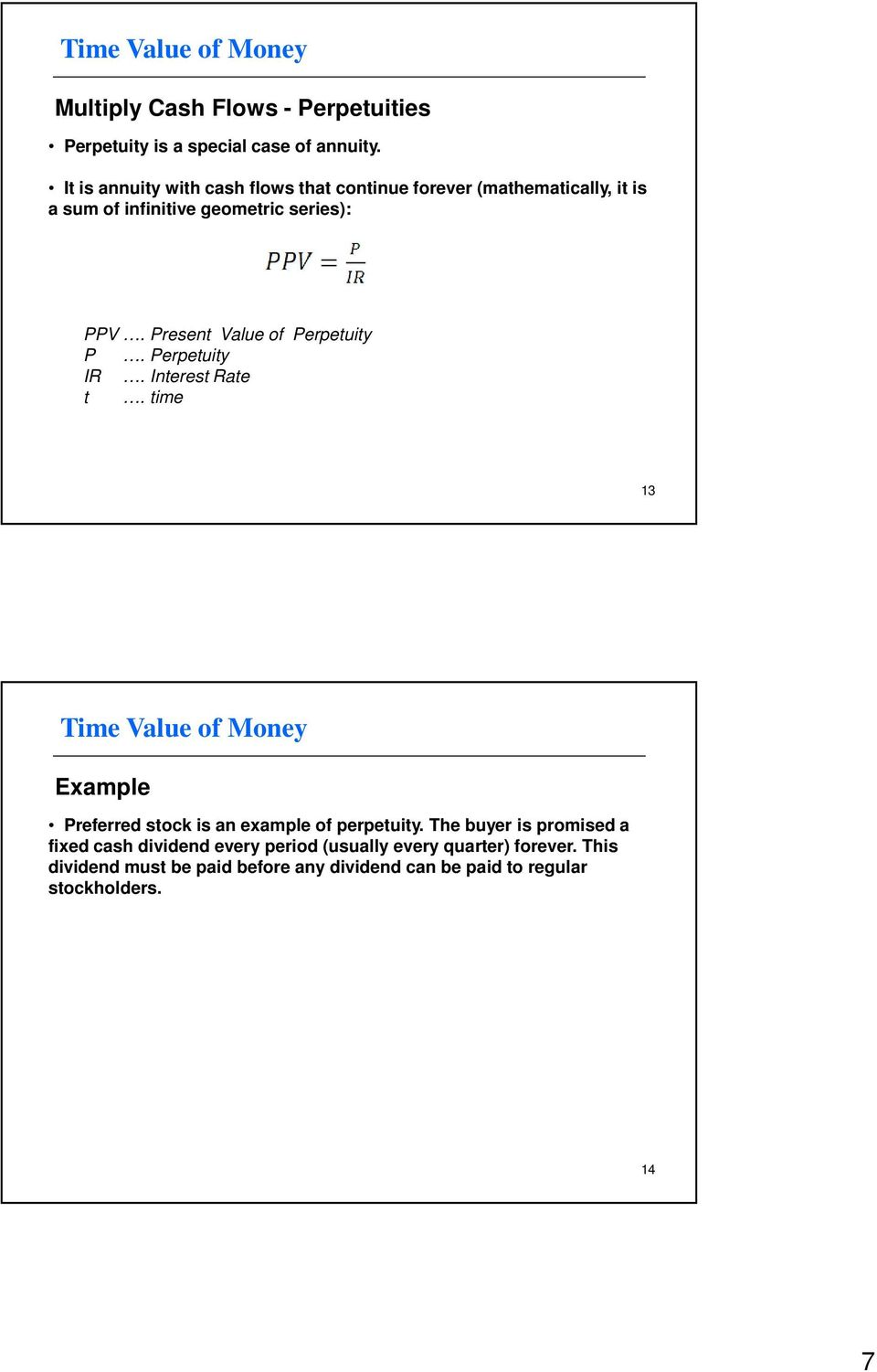 Present Value of Perpetuity P. Perpetuity 13 Example Preferred stock is an example of perpetuity.