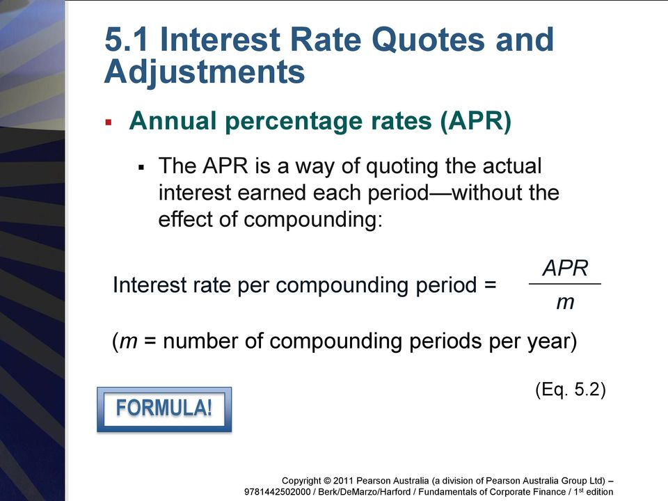 without the effect of compounding: Interest rate per compounding