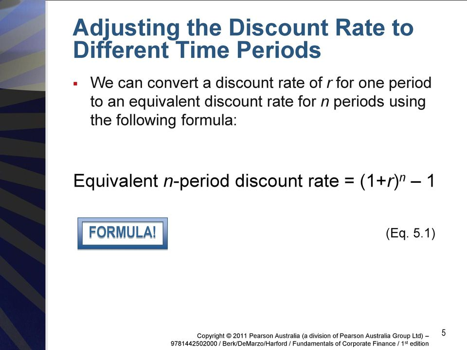 discount rate for n periods using the following formula: