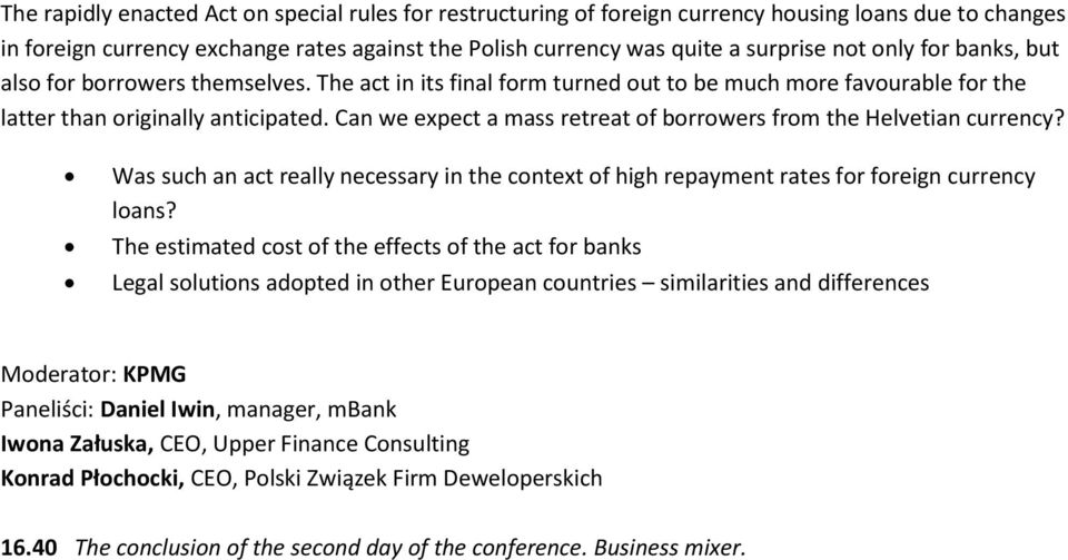 Can we expect a mass retreat of borrowers from the Helvetian currency? Was such an act really necessary in the context of high repayment rates for foreign currency loans?