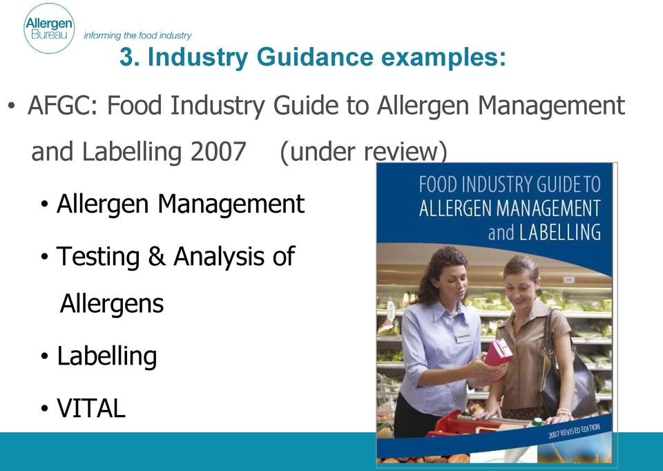 Labelling 2007 (under review) Allergen