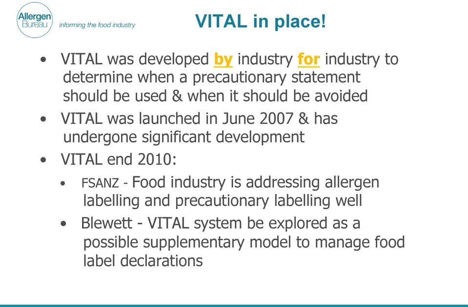 when it should be avoided VITAL was launched in June 2007 & has undergone significant development VITAL