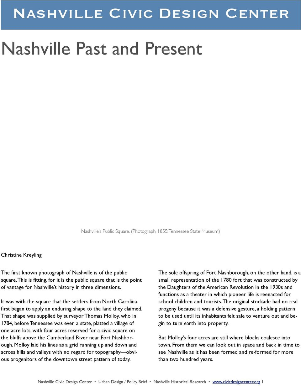 This is fitting, for it is the public square that is the point of vantage for Nashville s history in three dimensions.