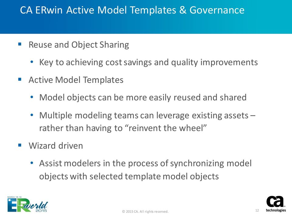 Multiple modeling teams can leverage existing assets rather than having to reinvent the wheel Wizard